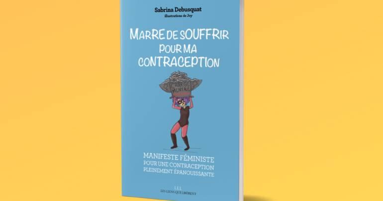 « Marre de souffrir pour notre contraception » : le manifeste féministe pour une contraception sans souffrances